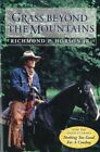 Grass Beyond The Mountains 9780771041709 Paperback P H