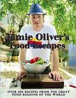 Jamie Oliver's Food Escapes: Over 100 Recipes from the Great Food Regions of the World by Jamie Oliver (Hardback, 2013)