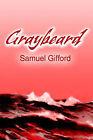 Graybeard by Samuel Gifford (Paperback / softback, 2001)