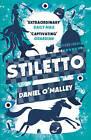 Stiletto by Daniel O'Malley (Paperback, 2016)