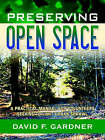 Preserving Open Space: A Practical Manual for Volunteers Seeking To Limit Urban Sprawl by David (Paperback, 2006)