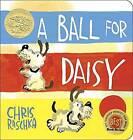 Ball for Daisy by Chris Raschka (Board book, 2015)