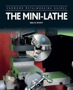The-Mini-Lathe-by-Wyatt-Neil-M-Hardback-book-2016
