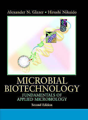 Microbial Biotechnology. Fundamentals of Applied Microbiology by Glazer, Alexand