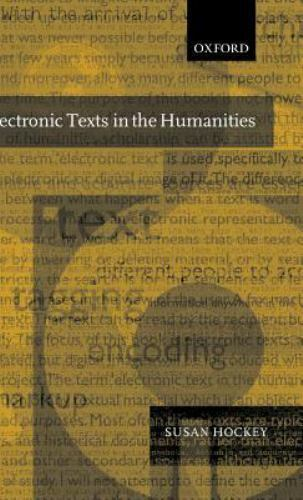 Electronic Texts in the Humanities : Principles and Practice by Susan Hockey...