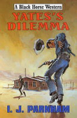 1 of 1 - Parnham, I. J., Yates's Dilemma (Black Horse Western), Very Good Book
