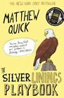 The Silver Linings Playbook by Matthew Quick (Paperback, 2015)
