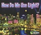 How Do We Use Light? by Daniel Nunn (Hardback, 2012)