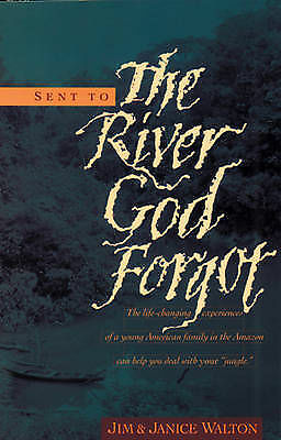Walton, Janice, Walton, James W, Sent to the River God Forgot, Paperback, Very G