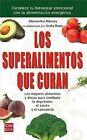 Los Superalimentos Que Curan: Los Mejores Alimentos y Dietas Para Combatir La Depresion, El Estres y El Cansancio by Alexandra Massey (Paperback / softback, 2013)