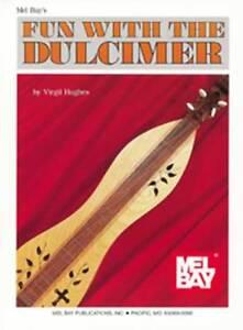 Mel Bay Fun Avec Le Dulcimer Virgil Hughes Best Seller-afficher Le Titre D'origine
