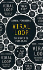 Viral Loop: The Power of Pass-it-on by Adam Penenberg (Paperback, 2009)