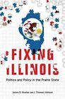 Fixing Illinois: Politics and Policy in the Prairie State by James D. Nowlan, J. Thomas Johnson (Paperback, 2014)
