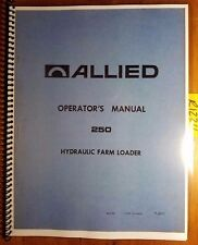 Allied 250 Hydraulic Farm Loader Owners Operators Parts Manual P 2211 174