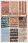 Navigating World History: Historians Create a Global Past by Patrick Manning (Paperback, 2003)