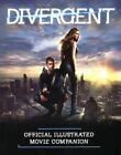 Divergent: Official Illustrated Movie Companion by Professor Kate Egan (Hardback, 2014)