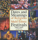 Dates and Meanings of Religious and Other Multi-Ethnic Festivals: 2002-2005 by John G. Walshe, Shrikala Warrier (Paperback, 2001)