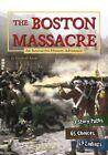 The Boston Massacre: An Interactive History Adventure by Elizabeth Raum (Paperback / softback, 2016)