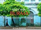 Once Was Burma 2nd Edition by Kim Buddee (Hardback, 2013)