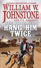 The Trail West: Hang Him Twice 3 by William W. Johnstone and J. A. Johnstone (2018, Paperback)
