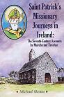 St Patrick's Missionary Journeys in Ireland: The Seventh-Century Accounts of Muirchu and Tirechan by Michael Sheane (Paperback, 2015)