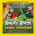 National Geographic Angry Birds Animal Showdown: 50 Wild and Crazy Animal Face-Offs by Mel White (Paperback, 2014)