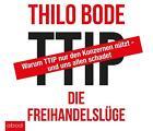 TTIP - Die Freihandelslüge von Thilo Bode (2016)