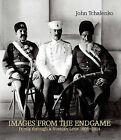 Images from the Endgame: Persia Through a Russian Lens 1901-1914 by John Tchalenko (Paperback, 2006)