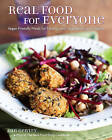 Real Food for Everyone: Vegan-Friendly Meals for Meat Lovers, Vegetarians, and Vegans by Ann Gentry (Paperback, 2015)