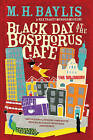 Black Day at the Bosphorus Cafe by M. H. Baylis (Paperback, 2015)