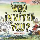 Who Invited You? by Candace Fleming (Paperback, 2009)