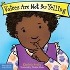 Voices are Not for Yelling Board Book by Elizabeth Verdick (Hardback, 2015)
