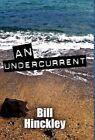 an Undercurrent by Bill Hinckley 9781451220896