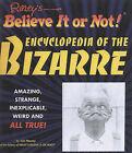 Ripley's Believe it or Not!: Encyclopedia of the Bizarre by Julie Mooney (Hardback, 2006)