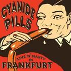 Live n Nasty In Frankfurt von Cyanide Pills (2014)