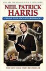 Neil Patrick Harris: Choose Your Own Autobiography by Neil Patrick Harris (Hardback, 2014)