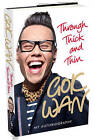 Through Thick and Thin: My Autobiography by Gok Wan (Hardback, 2010)