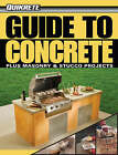 Guide to Concrete: Plus Masonry and Stucco Projects by Philip Schmidt (Paperback, 2008)