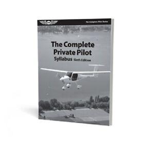 ASA's The Complete Private Pilot Syllabus - 6th Edition - ASA-PPT-S6
