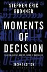 Moments of Decision: Political History and the Crises of Radicalism by Stephen Eric Bronner (Paperback, 2014)