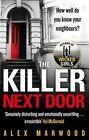 The Killer Next Door by Alex Marwood (Paperback, 2014)