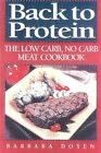 Back to Protein: The Low Carb, No Carb Meat Cookbook by Barbara Doyen (Hardback, 2000)