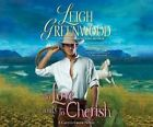 To Love and to Cherish by Leigh Greenwood (CD-Audio, 2015)