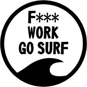 F *** Travail Go Surf Surf Planche De Surf Paddleboard Camping-car Autocollant Voiture 100 Mm-afficher Le Titre D'origine 100% D'Origine