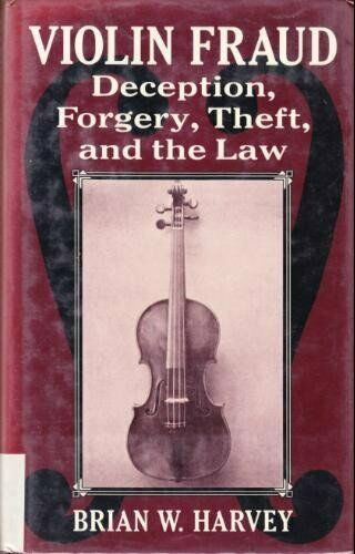 Violin Fraud  Deception  Forgery  Theft  and the Law