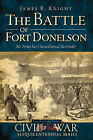 The Battle of Fort Donelson: No Terms But Unconditional Surrender by James R Knight (Paperback / softback, 2011)