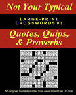 Not Your Typical Large-Print Crosswords #3 - Quotes, Quips, & Proverbs by Dave Straube (Paperback / softback, 2011)