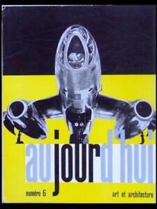 Aujourd'hui Art Architecture N°6 1956 Ionel Schein, Gaillard Lagarde, Neutra Haute RéSilience