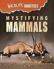 Mystifying Mammals by Mason Crest (Hardback, 2016)