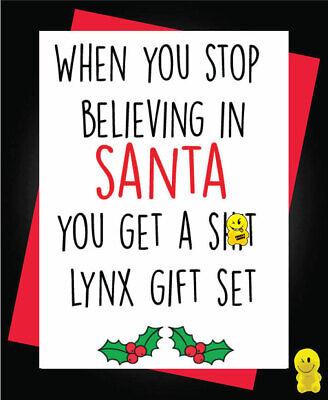 Funny Grosero tarjeta de Navidad-cuando deje de creer en Santa obtiene S ** t XM91